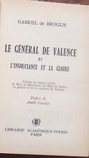 HISTOIRE EMPIRE LE GENERAL DE VALENCE ou L'INSOUCIANCE ET LA GLOIRE (de broglie)