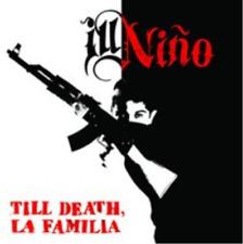 Ill Niño-Till Death, La Familia CD NUEVO