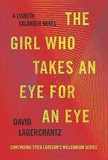 The Girl Who Takes an Eye for an Eye: A Lisbeth Salander novel, continuing Stie