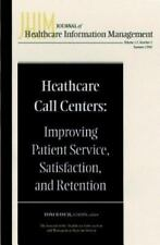 Healthcare Call Centers: Journal of Healthcare Information Management, Volume 12