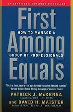 First among Equals : How to Manage a Group of Professionals by David H....