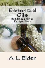 Essential Oils: Handmade Gifts: Recipe Book (Paperback or Softback)
