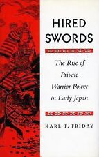 Friday, Karl  F. : Hired Swords: The Rise of Private Warrio