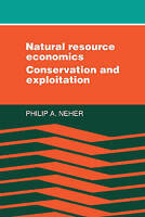 NEW Natural Resource Economics by Philip A. Neher