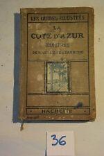 C36 Livre La Côte d'Azur Guide Hachette De Marseille à San Remo 1923