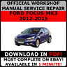 # OFFICIAL WORKSHOP Service Repair MANUAL for FORD FOCUS MK3 2012-2013