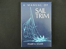 A Manual of Sail Trim by Stuart H. Walker (1985, Paperback)
