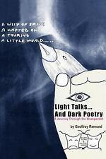 Light Talks and Dark Poetry by Geoffrey Remond (2004, Paperback)