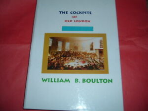 COCK FIGHTING, COCKPITS OF OLD LONDON WILLIAM B BOULTON 84 A4 PAGES HB BOOK