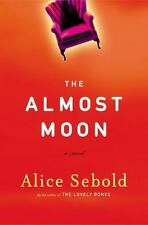 The Almost Moon by Alice Sebold (2007, 1st Edition Hardcover)