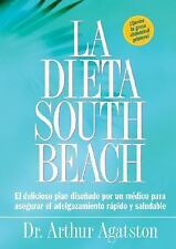 La Dieta South Beach : El Delicioso Plan Disenado por un Medico para Asegurar...