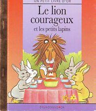 Le Lion Courageux et Les Petits Lapins * Petit Livre D'Or * deux coqs d'or 1991