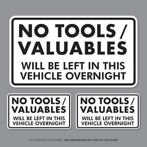 3 x No Tools Valuables Left In This Vehicle Overnight Stickers Van HGV - SKU2827