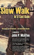 Slow Walk in a Sad Rain : The Catch-22 of Vietnam - An American Classic by...