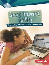 Smart Internet Surfing: Evaluating Websites and Advertising (Searchlight Book...