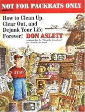 Not for Packrats Only: How to Clean Up, Clear Out, and Live Clutter-Free Forever