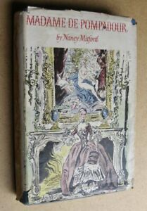 Nancy Mitford  Madame De Pompadour  illus 1st ed 1954
