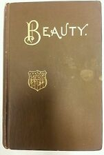 Beauty: Its Attainment and Preservation, 1st Edition Book Dated 1890