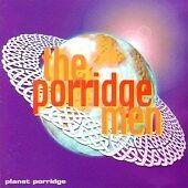 The Porridge Men - Planet Porridge (1997)