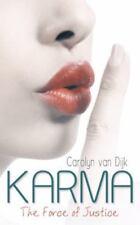 Karma : The Force of Justice by Carolyn van Dijk (2015, Paperback)