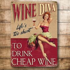 Wine Diva, Life's Too Short to Drink Cheap Wine, Large Metal/Steel Wall Sign