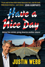 Have a Nice Day: Behind the Cliches: Giving America Another Chance by Justin...
