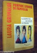 Perfide storie di famiglia Laura Grimaldi Marco Tropea Editore 1996 Le Agavi