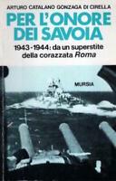 WWII - Per l'onore dei Savoia da un superstite corazzata Roma - ed. 1997 Mursia