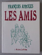 L'ASSOCIATION / FRANÇOIS AYROLES  **  LES AMIS   ***   EO  2008   NEUF!