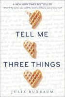 Tell Me Three Things by Julie Buxbaum - Paperback
