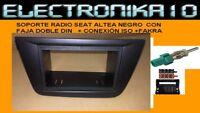 MARCO Soporte radio SEAT ALTEA NEGRO O GRIS+ CONEXION ISO 2DIN+KIT FAJA -URGENTE