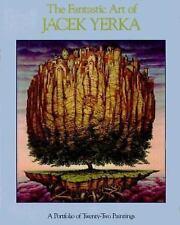 The Fantastic Art of Jacek Yerka: A Portfolio of Twenty-Two Paintings