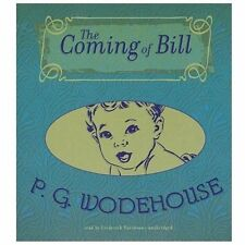 The Coming of Bill by P. g. Wodehouse (2013, CD, Unabridged)