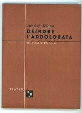 SYNGE JOHN M. DEIRDRE L'ADDOLORATA ROSA E BALLO 1944 TEATRO 20