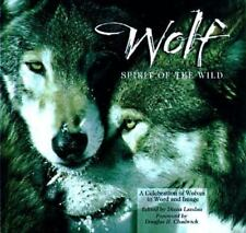 Wolf: Spirit of the Wild: A Celebration of Wolves in Word and Image-ExLibrary