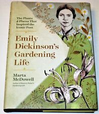 Emily Dickinson's Gardening Life: The Plants and Places, Poetry, Marta McDowell