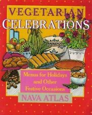 Vegetarian Celebrations : Healthy Menus for Holidays and Other Festive.