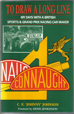 To Draw a Long Line My Days with British Sports & Grand Prix Car Maker Connaught