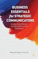 Business Essentials for Strategic Communicators : Creating Shared Value for...