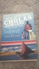 JANE MUNDY, CHOLAS IN BOWLERS, JOURNEY TO BOLIVIA>>