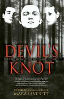 Devil's Knot: The True Story of the West Memphis Three ' Leveritt, Mara