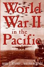 World War II in the Pacific by Renzi, William A., Roehrs, Mark D.