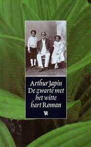 LIKE NEW De Zwarte met het witte hart by Arthur Japin paperback Roman 9029523212