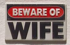 Beware of Wife - Achtung vor Frau - Vintage Style USA Magnet Schild