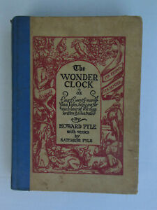1915 The Wonder Clock by Howard Pyle with many Illustrations by Howard Pyle
