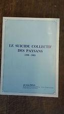 Le suicide collectif des paysans 1958-1982 par Jean Pipon