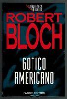 Robert Bloch - Gotico Americano Biblioteca del Brivido