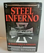 Steel Inferno: ISS Panzer Corps in Normandy by Michael Reynolds (Hardback, 1997)
