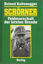 Schorner: Feldmarschall der letzten Stunde by Roland Kaltenegger