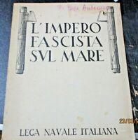 L'IMPERO FASCISTA SUL MARE di E. SQUADRILLI - ROMA 1939 - LEGA NAVALE ITALIANA